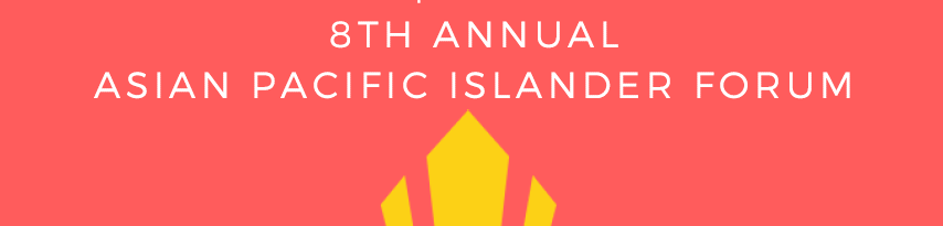 8th Annual Asian Pacific Islander Forum